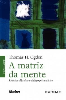 A Matriz da Mente, livro de Thomas H. Ogden