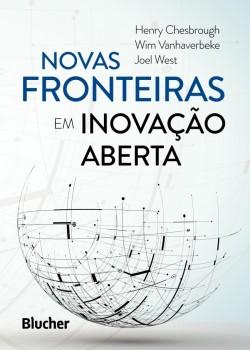 Novas Fronteiras em Inovação Aberta, livro de Henry Chesbrough, Wim Venhaverbeke, Joel West