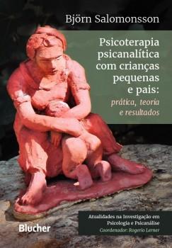 Psicoterapia Psicanalítica com Crianças Pequenas e Pais, livro de Bjorn Solomonsson