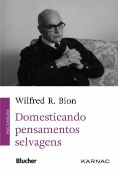 Domesticando Pensamentos Selvagens, livro de Wilfred R. Bion