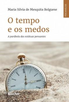 O tempo e os Medos, livro de Maria Silvia de Mesquista Bolguese