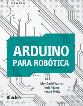 Arduino para robótica, livro de John-David Warren, Josh Adams, Harald Molle