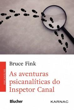 As Aventuras Psicanalíticas do Inspetor Canal, livro de Bruce Fink