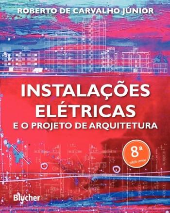 Instalações elétricas e o projeto de arquitetura, livro de Roberto de Carvalho Júnior
