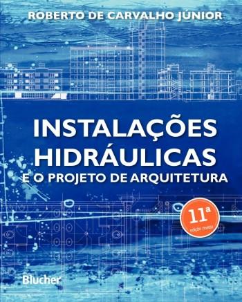 Instalações hidráulicas e o projeto de arquitetura, livro de Roberto Carvalho Junior