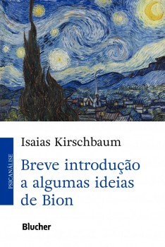 Breve Introdução a Algumas Ideias de Bion, livro de Isaias Kirschbaum