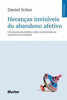 Heranças invisíveis do abandono afetivo, livro de Daniel Schor