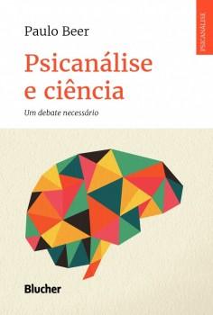 Psicanálise e ciência - Um debate necessário, livro de Paulo Beer