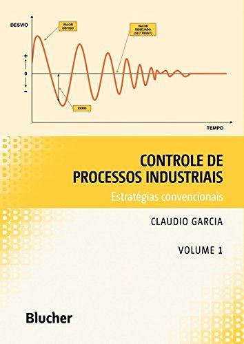 Controle de Processos Industriais - Vol 1, livro de Garcia