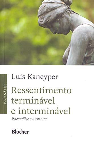Ressentimento terminável e Interminável, livro de Kancyper