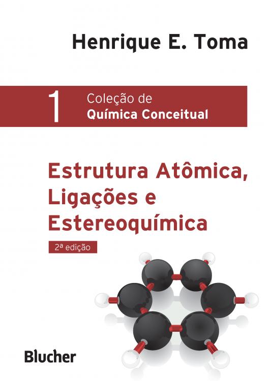 Coleção de Química Conceitual 1 - Estrutura Atômica, Ligações e Estereoquimica, livro de Henrique Eisi Toma