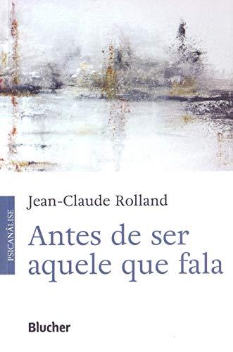Antes de ser aquele que fala, livro de Rolland