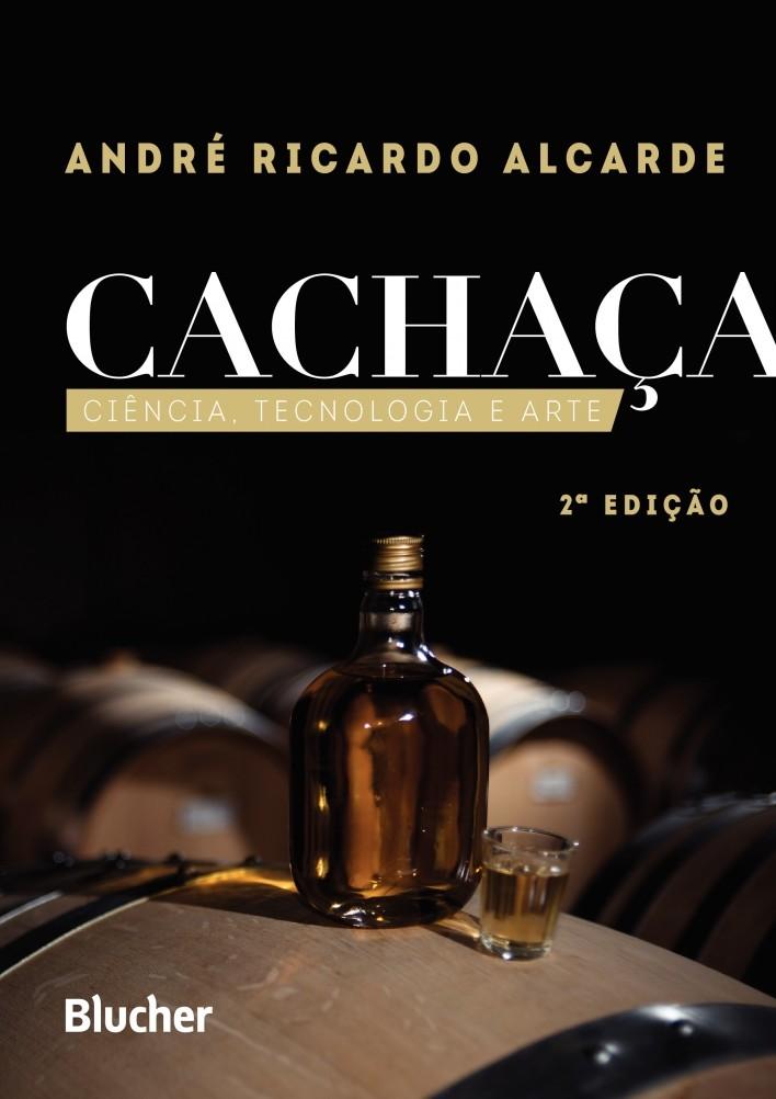 Cachaça: Ciência, Tecnologia e Arte, livro de André Ricardo Alcarde