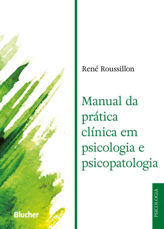 Manual da prática clínica em psicologia e psicopatologia , livro de René Roussillon