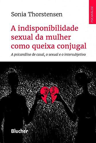 A indisponibilidade sexual da mulher como queixa conjugal, livro de Thorstensen