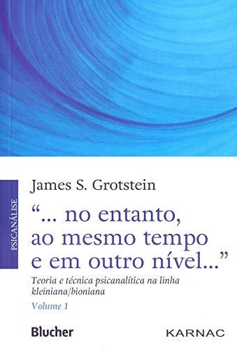 No entanto, ao mesmo tempo e em outro nível - Vol 1, livro de Grotstein