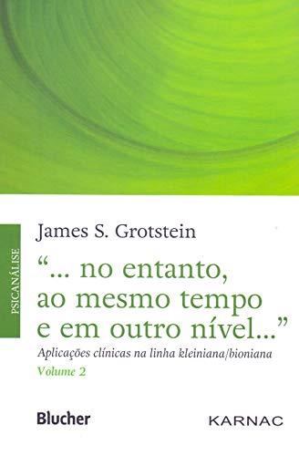 No entanto, ao mesmo tempo e em outro nível - Vol 2, livro de Grotstein
