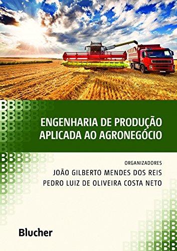 Engenharia de Produção Aplicada ao Agronegócio, livro de Reis/Costa Neto