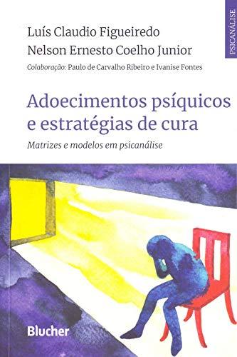 Adoecimentos psíquicos e estratégias de cura, livro de Figueiredo/Coelho Junior