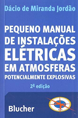 Pequeno Manual de Instalações Elétricas em Atmosferas Potencialmente Explosivas, livro de Dácio de Miranda Jordão