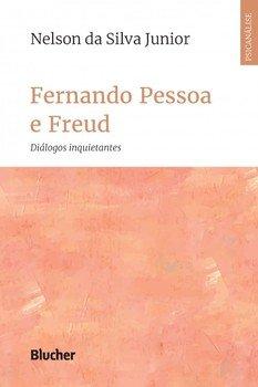 Fernando Pessoa e Freud - Diálogos inquietantes, livro de Nelson da Silva Junior
