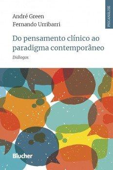 Do pensamento clínico ao paradigma contemporâneo - Diálogos, livro de André Green, Fernando Urribarri