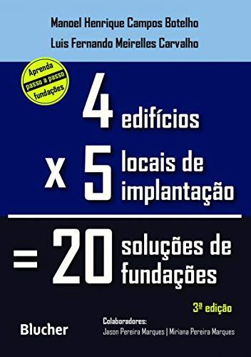 Quatro edifícios, cinco locais de implantação, vinte soluções de fundações, livro de Manoel Henrique Campos Botelho, Luis Fernando Meirelles Carvalho