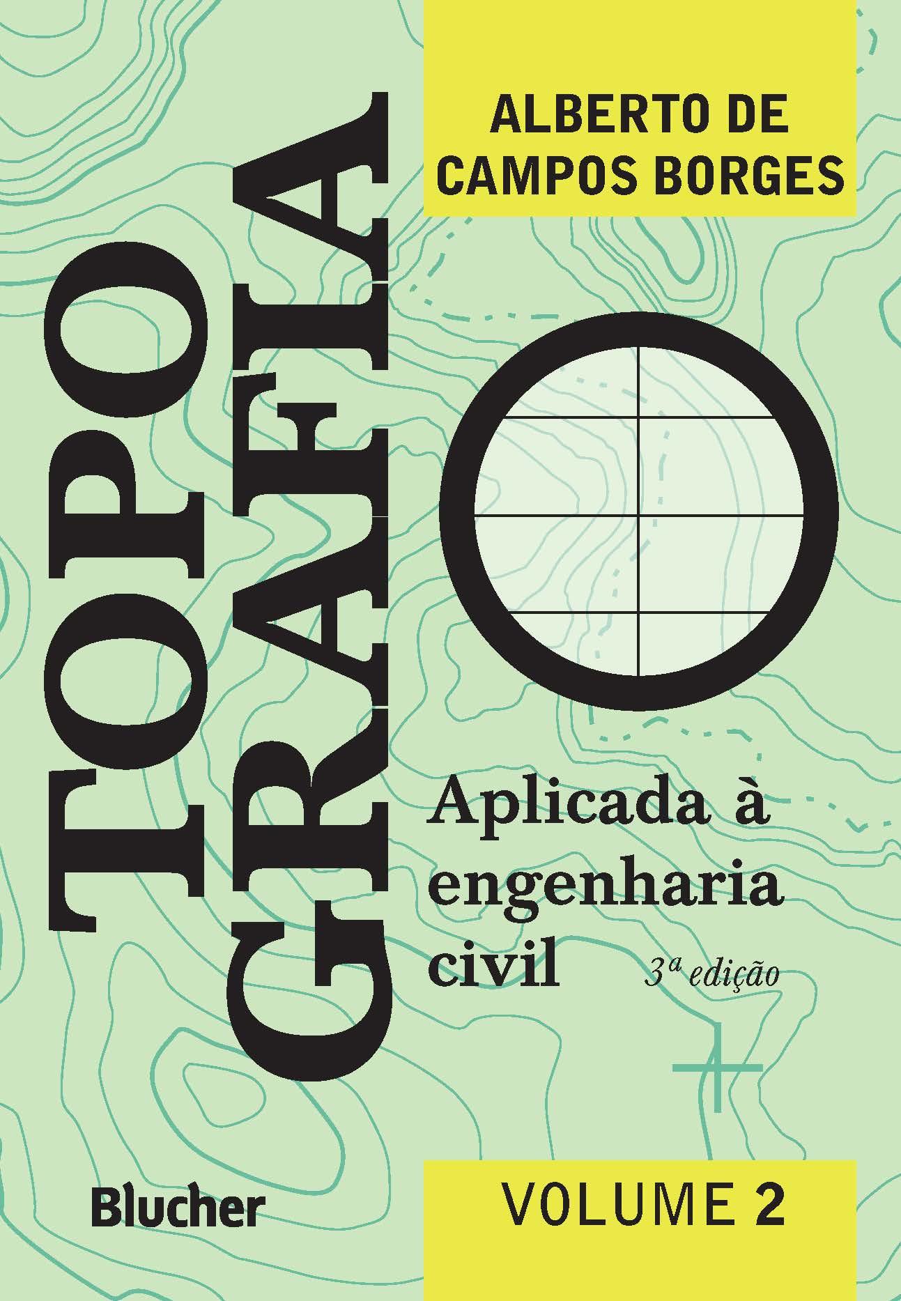 Topografia - vol. 2 - Aplicada à Engenharia Civil, livro de Alberto de Campos Borges