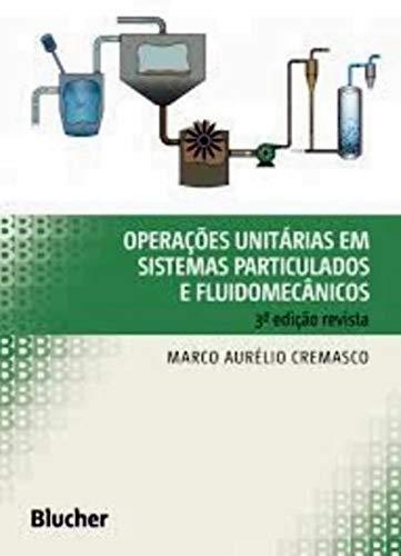 Operações unitárias em sistemas particulados e fluidomecânicos, livro de Marco Aurélio Cremasco