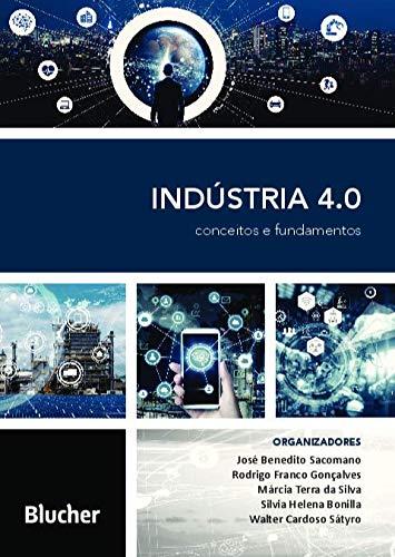 Indústria 4.0: Conceitos e fundamentos, livro de José Benedito Sacomano , Rodrigo Franco Gonçalves , Sílvia Helena Bonilla (orgs.)