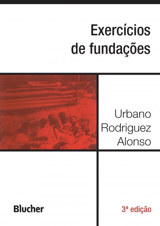 Exercícios de fundações - 3ª Edição, livro de Urbano Rodriguez Alonso