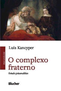 O complexo fraterno. Estudo psicanalítico, livro de Luis Kancyper