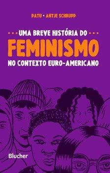 Uma breve história do feminismo no contexto euro-americano, livro de Patu , Antje Schrupp