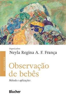 Observação de bebês. Método e aplicações, livro de Neyla Regina A. F. França