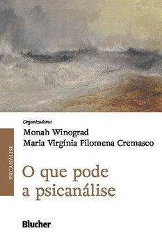 O que pode a psicanálise, livro de Monah Winograd, Maria Virgínia Filomena Cremasco