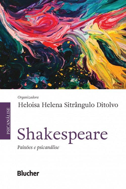 Shakespeare - Paixões e psicanálise, livro de Heloisa Helena Sitrângulo Ditolvo