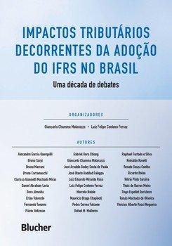Impactos tributários decorrentes da adoção do IFRS no Brasil. Uma década de debates, livro de Giancarlo Chamma Matarazzo, Luiz Felipe Centeno Ferraz