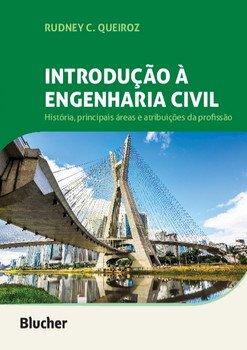Introdução à engenharia civil - História, principais áreas e atribuições da profissão, livro de Rudney C. Queiroz