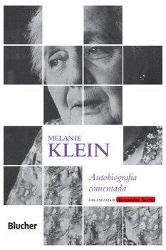 Melanie Klein - Autobiografa comentada, livro de Melanie Klein, Alexandre Socha