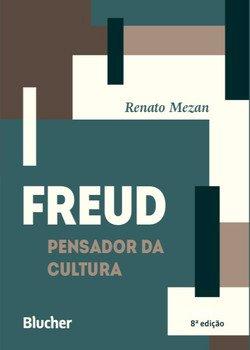 Freud, pensador da cultura, livro de Renato Mezan