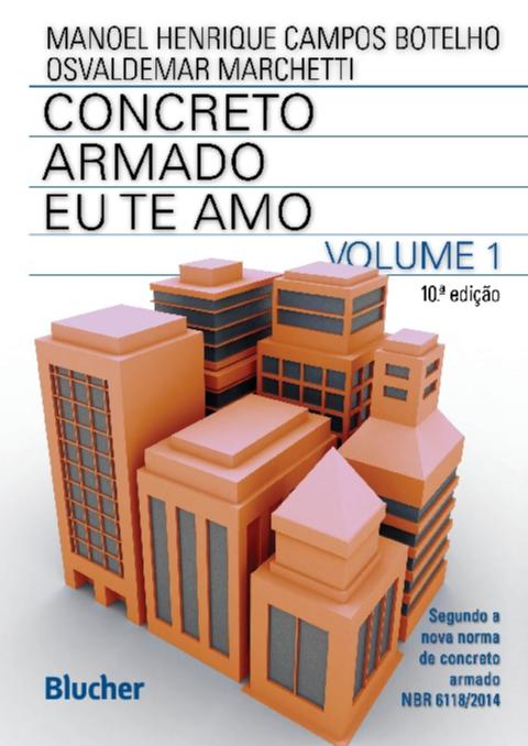 Concreto armado eu te amo - vol. 1 (10ª edição), livro de Manoel Henrique Campos Botelho, Osvaldemar Marchetti