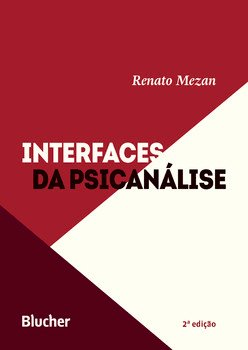 Interfaces da psicanálise, livro de Renato Mezan