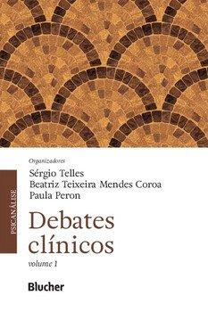 Debates clínicos, livro de Sérgio Telles, Beatriz Teixeira Mendes Coroa, Paula Peron
