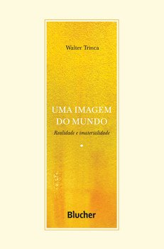 Uma imagem do mundo - Realidade e imaterialidade, livro de Walter Trinca