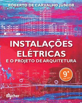 Instalações elétricas e o projeto de arquitetura (9ª edição), livro de Roberto de Carvalho Júnior