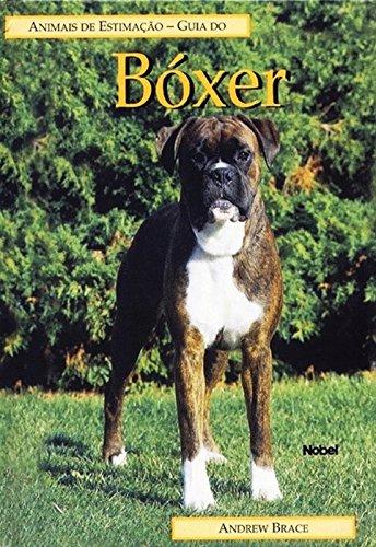 Animais de Estimação: Guia do Boxer, livro de Andrew Brace