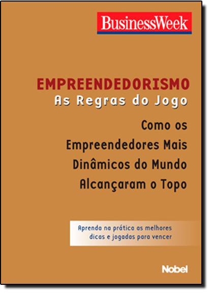 EMPREENDEDORISMO - AS REGRAS DO JOGO - COL. CASOS DE SUCESSO, livro de BUSINESSWEEK