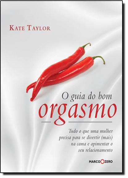 Guia do Bom Orgasmo, O, livro de Kate Taylor
