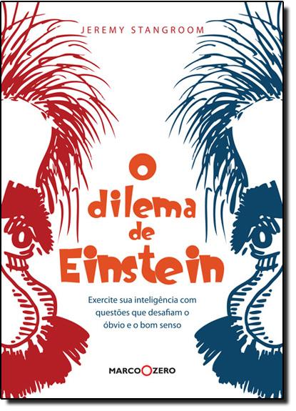 Dilema de Einstein: Exercite Sua Inteligência, O, livro de Jeremy Stangroom