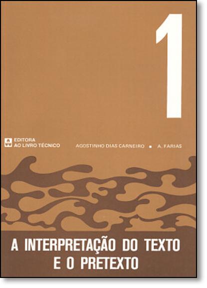 Interpretação do Texto e o Pretexto, A - Vol.1, livro de Agostinho DiasCarneiro